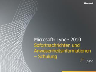 Microsoft  Lync  2010 Sofortnachrichten und Anwesenheitsinformationen   Schulung