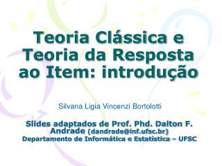 Teoria Cl ssica e Teoria da Resposta ao Item: introdu  o