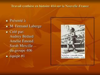 Travail synth se en histoire 414 sur la Nouvelle-France