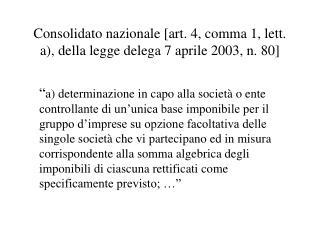 Consolidato nazionale [art. 4, comma 1, lett. a, della legge delega 7 aprile 2003, n. 80]
