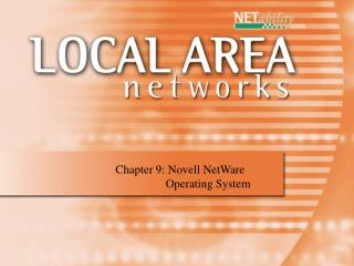Chapter 9: Novell NetWare        Operating System
