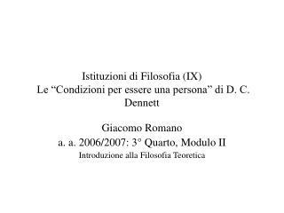 Istituzioni di Filosofia IX  Le  Condizioni per essere una persona  di D. C. Dennett