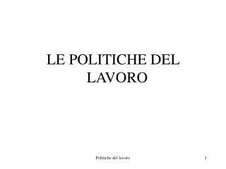 LE POLITICHE DEL LAVORO