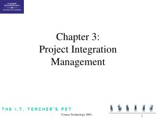 Chapter 3: Project Integration Management