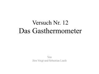 Versuch Nr. 12 Das Gasthermometer
