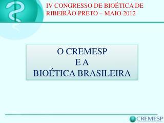 O CREMESP  E A BIO TICA BRASILEIRA