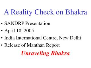 A Reality Check on Bhakra