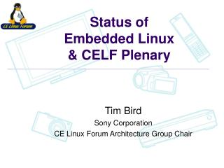 Status of Embedded Linux  CELF Plenary