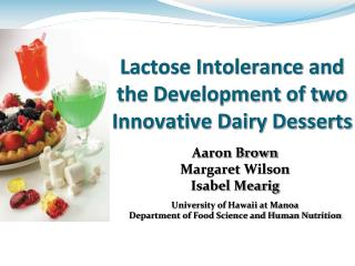 Lactose Intolerance and the Development of two Innovative Dairy Desserts