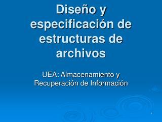 Dise o y especificaci n de estructuras de archivos