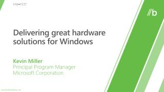Delivering great hardware solutions for Windows