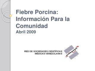 Fiebre Porcina: Informaci n Para la Comunidad  Abril 2009