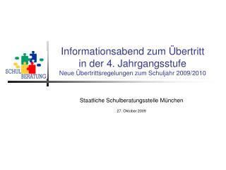 Informationsabend zum  bertritt in der 4. Jahrgangsstufe Neue  bertrittsregelungen zum Schuljahr 2009