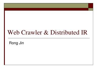 Web Crawler  Distributed IR