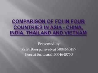 C omparison of FDI in four countries in Asia - China, India, Thailand and Vietnam
