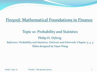 Fin500J: Mathematical Foundations in Finance  Topic 10: Probability and Statistics                               Philip