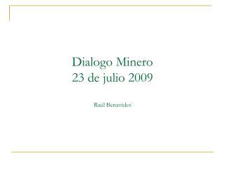 Dialogo Minero 23 de julio 2009  Ra l Benavides