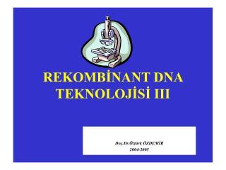 REKOMBINANT DNA TEKNOLOJISI III