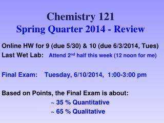 Chemistry 121 Spring Quarter 2012 - Review