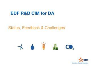EDF RD CIM for DA