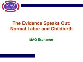 The Evidence Speaks Out: Normal Labor and Childbirth