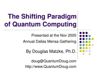 The Shifting Paradigm of Quantum Computing