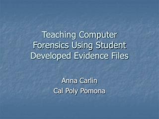 Teaching Computer  Forensics Using Student Developed Evidence Files