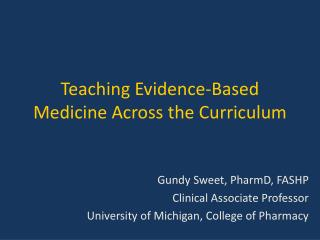Teaching Evidence-Based Medicine Across the Curriculum