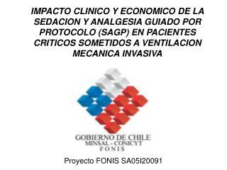 IMPACTO CLINICO Y ECONOMICO DE LA SEDACION Y ANALGESIA GUIADO POR PROTOCOLO SAGP EN PACIENTES CRITICOS SOMETIDOS A VENTI
