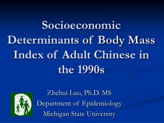 Socioeconomic Determinants of Body Mass Index of Adult Chinese in the 1990s