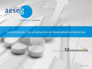 Conocimiento, Uso y Evaluaci n de Medicamentos Gen ricos