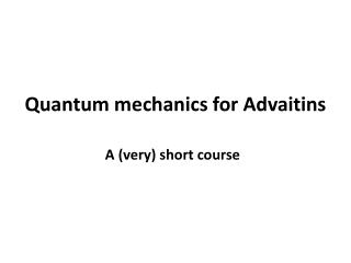 Quantum mechanics for Advaitins