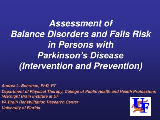 Assessment of  Balance Disorders and Falls Risk in Persons with  Parkinson s Disease Intervention and Prevention