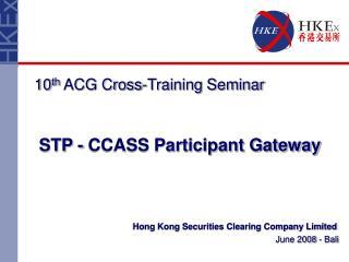 Hong Kong Securities Clearing Company Limited June 2008 - Bali