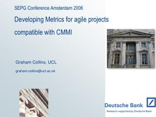 SEPG Conference Amsterdam 2006  Developing Metrics for agile projects  compatible with CMMI