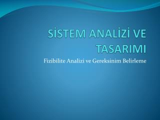 SISTEM ANALIZI VE TASARIMI