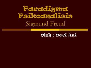 Paradigma Psikoanalisis Sigmund Freud