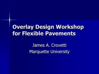 Overlay Design Workshop for Flexible Pavements