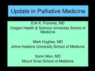 Update in Palliative Medicine