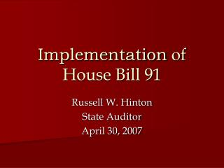 Implementation of House Bill 91
