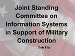 Joint Standing Committee on Information Systems in Support of Military Construction