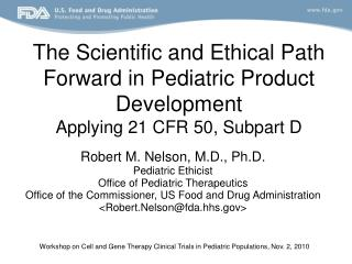 The Scientific and Ethical Path Forward in Pediatric Product Development Applying 21 CFR 50, Subpart D