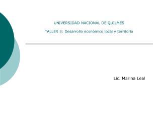 UNIVERSIDAD NACIONAL DE QUILMES  TALLER 3: Desarrollo econ mico local y territorio