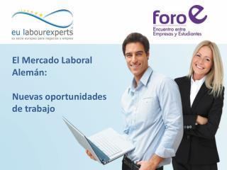 El Mercado Laboral Alem n:  Nuevas oportunidades de trabajo