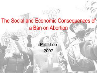 The Social and Economic Consequences of a Ban on Abortion