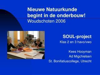 Nieuwe Natuurkunde begint in de onderbouw Woudschoten 2006