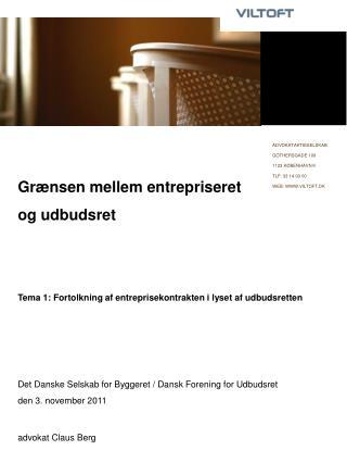 Gr nsen mellem entrepriseret og udbudsret   Tema 1: Fortolkning af entreprisekontrakten i lyset af udbudsretten    Det D