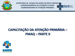 CAPACITA  O DA ATEN  O PRIM RIA   PMAQ   PARTE II