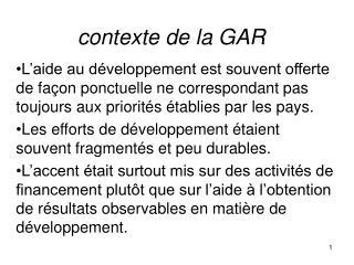Contexte de la GAR