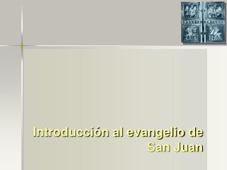 Introducci n al evangelio de San Juan